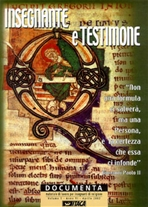 Documenta 1/2002. Insegnante e testimone: Materiale di lavoro per insegnanti di religione. AA.VV. | Riviste | Itacalibri