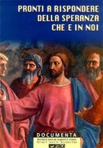 Documenta 3/2000. Pronti a rispondere della speranza che è in noi.: Materiale di lavoro per insegnanti di religione. AA.VV. | Riviste | Itacalibri