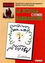 Iniziare 2/2001. La scuola come narrazione: Significati e percorsi del bambino dentro e fuori la scuola. AA.VV. | Libro | Itacalibri