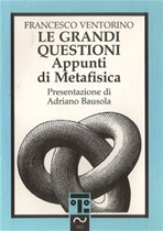 Le grandi questioni: Appunti di metafisica | Libro | Itacalibri