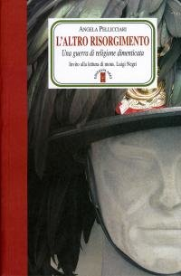 L'altro Risorgimento: Una guerra di religione dimenticata. Angela Pellicciari | Libro | Itacalibri