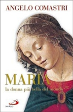 Maria. La donna più bella del mondo - Angelo Comastri | Libro | Itacalibri
