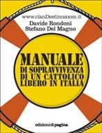 Manuale di sopravvivenza di un cattolico libero in Italia - Davide Rondoni, Stefano Del Magno | Libro | Itacalibri