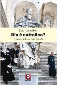 Dio è cattolico? - Rino Cammilleri | Libro | Itacalibri