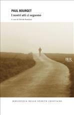 I nostri atti ci seguono - Paul Bourget | Libro | Itacalibri