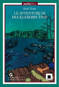 Le avventure di Huckleberry Finn: con audiolibro. Mark Twain | Libro | Itacalibri