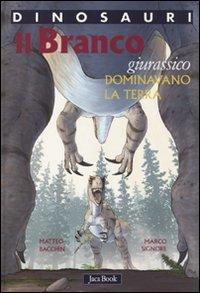 Il branco: Dominavano la terra. Giurassico. Matteo Bacchin, Marco Signore | Libro | Itacalibri