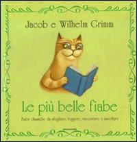 Le più belle fiabe: Fiabe classiche da sfogliare, leggere, raccontare e ascoltare. Jakob e Wilhelm Grimm | Libro | Itacalibri
