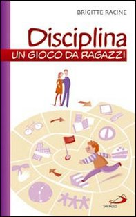 Disciplina: Un gioco da ragazzi. Brigitte Racine | Libro | Itacalibri