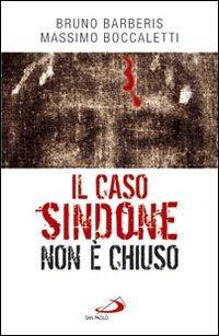 Il caso Sindone non è chiuso - Bruno Barberis, Massimo Boccaletti   Libro   Itacalibri