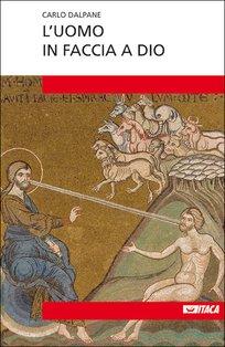 L'uomo in faccia a Dio - Carlo Dalpane | Libro | Itacalibri