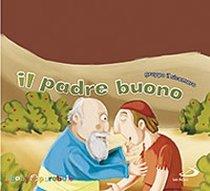 Il padre buono - Gruppo Il Sicomoro | Libro | Itacalibri