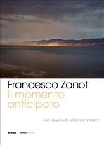 Il momento anticipato: Joel Meyerowitz / Richard Misrach. Francesco Zanot | Libro | Itacalibri