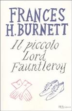 Il piccolo Lord Fauntleroy - Frances H. Burnett | Libro | Itacalibri