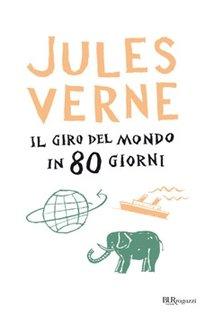 Il giro del mondo in 80 giorni - Jules Verne | Libro | Itacalibri
