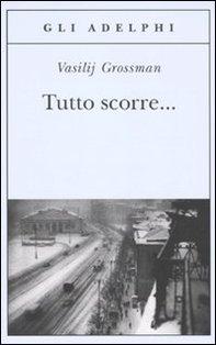 Tutto scorre... - Vasilij Grossman | Libro | Itacalibri