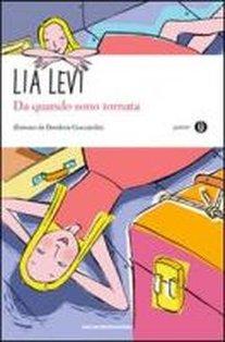 Da quando sono tornata - Lia Levi | Libro | Itacalibri