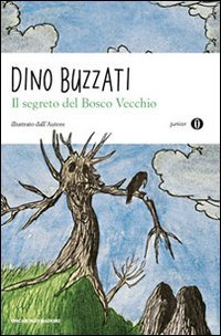 Il segreto del Bosco Vecchio - Dino Buzzati | Libro | Itacalibri