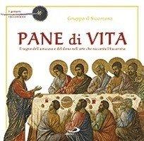 Pane di vita: Il segno dell'amicizia e del dono nell'arte che racconta l'Eucaristia. Gruppo Il Sicomoro | Libro | Itacalibri