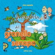 La parabola del granello di senapa - Clara Esposito | Libro | Itacalibri