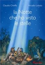 La notte che ho visto le stelle - Libro+CD - Claudio Chieffo, Arcadio Lobato | Libro | Itacalibri
