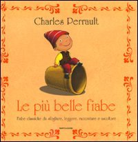 Le più belle fiabe: Fiabe classiche da sfogliare, leggere, raccontare e ascoltare. Charles Perrault | Libro | Itacalibri