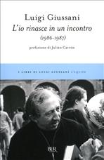 L'io rinasce in un incontro: (1986-1987). Luigi Giussani | Libro | Itacalibri