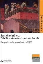 Sussidiarietà e... Pubblica Amministrazione Locale: Rapporto sulla sussidiarietà 2009. AA.VV. | Libro | Itacalibri