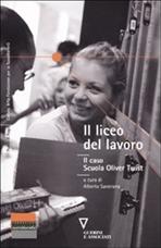 Il liceo del lavoro: Il caso Scuola Oliver Twist. AA.VV.   Libro   Itacalibri