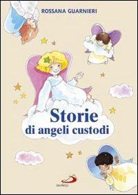 Storie di angeli custodi - Rossana Guarnieri | Libro | Itacalibri