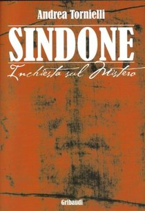 Sindone: Inchiesta sul Mistero. Andrea Tornielli | Libro | Itacalibri