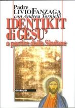 Identikit di Gesù: a partire dalla Sindone. Livio Fanzaga, Andrea Tornielli | Libro | Itacalibri