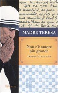 Non c'è amore più grande: Pensieri di una vita. Madre Teresa di Calcutta | Libro | Itacalibri