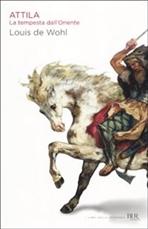 Attila: La tempesta dall'Oriente. Louis de Wohl | Libro | Itacalibri
