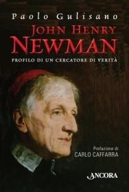 John Henry Newman: Profilo di un cercatore di verità. Paolo Gulisano | Libro | Itacalibri