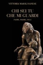 Chi sei tu che mi guardi: Padre, madre, figli. Vittoria Maioli Sanese | Libro | Itacalibri