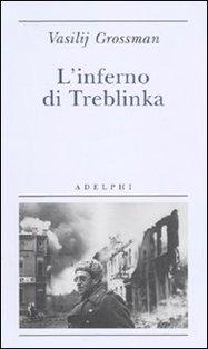 L'inferno di Treblinka - Vasilij Grossman | Libro | Itacalibri