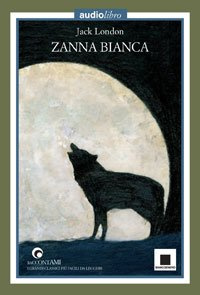 Zanna bianca: con audiolibro. Jack London | Libro | Itacalibri