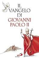 Il vangelo di Giovanni Paolo II - Giovanni Paolo II, Karol Wojtyla | Libro | Itacalibri