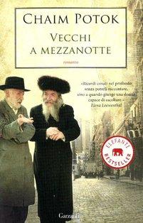 Vecchi a mezzanotte - Chaim Potok | Libro | Itacalibri
