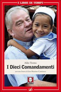 I Dieci Comandamenti - Aldo Trento | Libro | Itacalibri