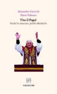 Viva il papa!: Perché lo attaccano, perché difenderlo. Alessandro Gnocchi, Mario Palmaro | Libro | Itacalibri
