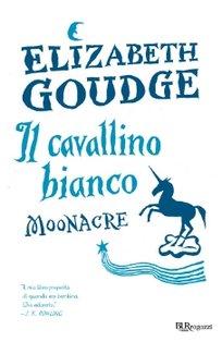 Il cavallino bianco Moonacre - Elizabeth Goudge | Libro | Itacalibri