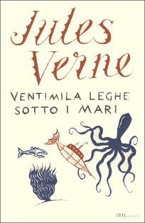 Ventimila leghe sotto i mari - Jules Verne | Libro | Itacalibri