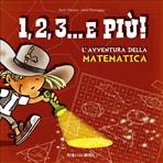 1, 2, 3... e più!: L'avventura della matematica. Anna Formaggio, Paola Platania | Libro | Itacalibri