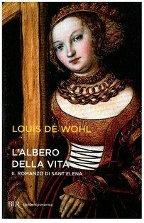 L'albero della vita: Il romanzo di Sant'Elena. Louis de Wohl | Libro | Itacalibri