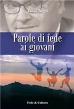 Parole di fede ai giovani - Luigi Negri | Libro | Itacalibri