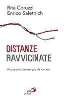 Distanze ravvicinate: Alcune amicizie nascono da lontano. Rita Coruzzi, Enrico Saletnich | Libro | Itacalibri
