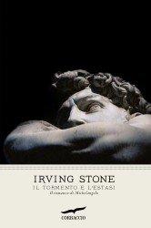 Il tormento e l'estasi: Il romanzo di Michelangelo. Irving Stone | Libro | Itacalibri