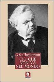 Ciò che non va nel mondo - Gilbert Keith Chesterton | Libro | Itacalibri